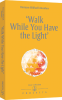 prosveta-p0244an-walk_while_you_have_the_light